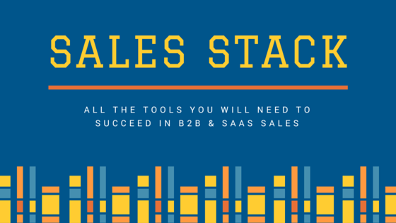 The Sales Stack – All The Tools & Tech You'll Need To Adopt a Modern B2B Sales Process