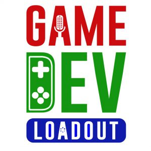 Game Dev Loadout Podcast by Tony Chan Indie Development