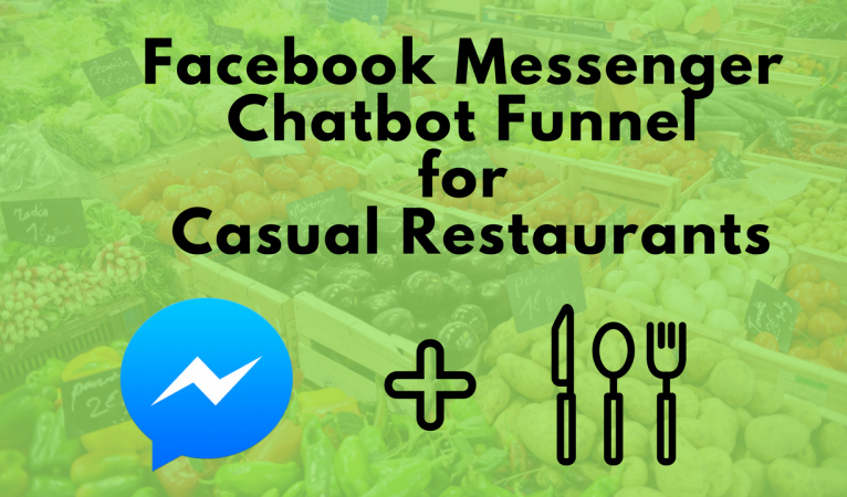 Facebook Messenger Chat Bot Case Study: Casual Restaurant in Dallas